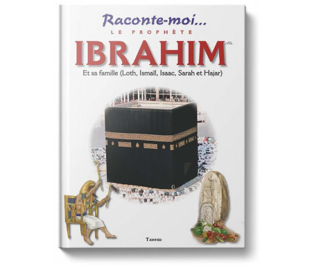 Raconte-moi... Le Prophète Ibrahim