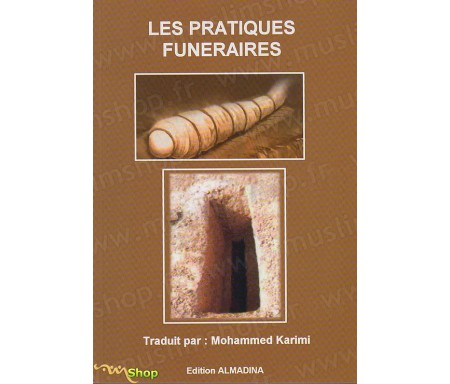 Les Pratiques Funéraires - 40 fatwas des savants - 241 innovations énumérées par le Shaykh al-Albani