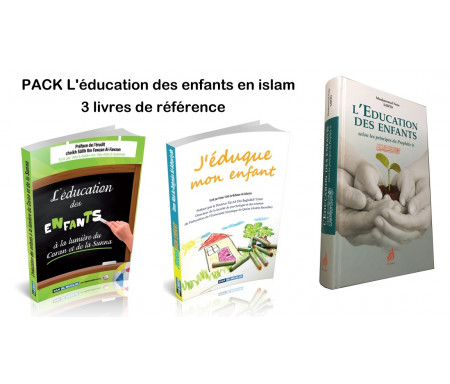Pack 3 livres de référence sur l'éducation des enfants en islam