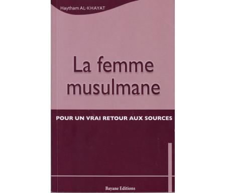 La femme musulmane - Pour un vrai retour aux sources