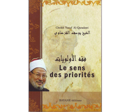 Le sens des Priorités - Une étude contemporaine à la lumière du Saint Coran et de la Sunna