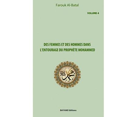 Des femmes et des hommes dans l'entourage du prophète Mohammed (Volume 4)