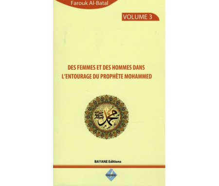 Des Femmes et des Hommes dans l'entourage du Prophète Mohammed (Volume 3)