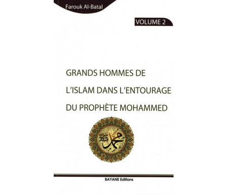 Grands Hommes de l'Islam dans l'entourage du Prophète Mohammed (Volume 2)