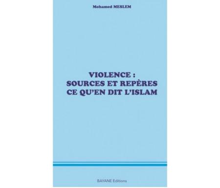 Violence: Sources et repères... Ce qu'en dit l'islam
