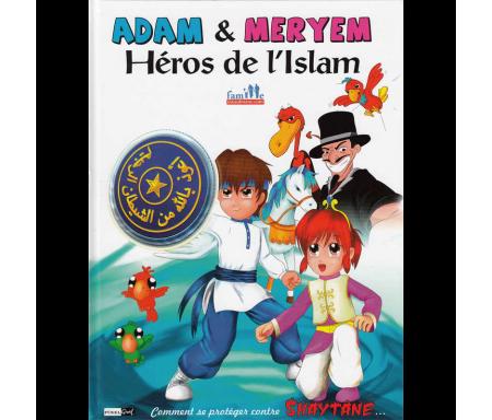 Adam et Meryem, Héros de l'Islam (Comment se protéger contre Shaytane...)