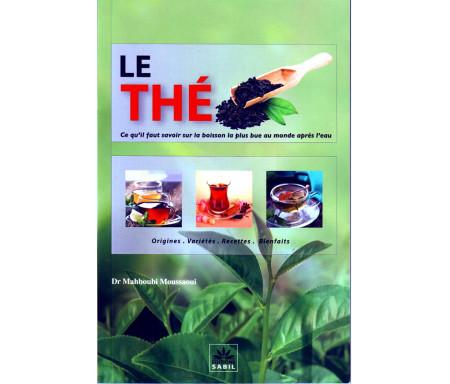 Le thé: Origine, variétés, recettes, bienfaits
