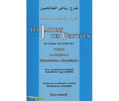 Explication du livre Les Jardins des Vertueux - Tome 3, Chapitre 5 : l'Observation - Al-Murâqaba avec l'explication détaillé du