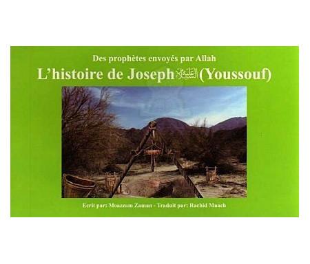 L'Histoire de Joseph (Youssouf) (Des Prophètes envoyés par Allah Tome 8)
