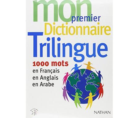 Mon premier dictionnaire trilingue : 1000 mots en Français-Anglais-Arabe