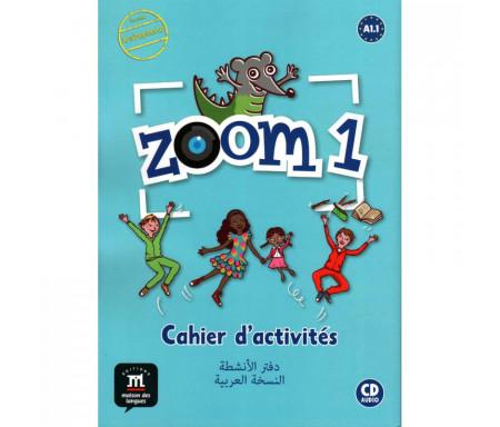 Zoom 1 : Cahier d'activités + CD audio - Version Arabophone, Niveau A1.1 - دفتر الأنشطة النسخة العربية