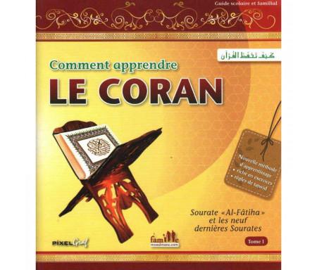 Comment apprendre le Coran (Tome 1) : Sourate «Al Fâtiha» et les neuf dernières Sourates