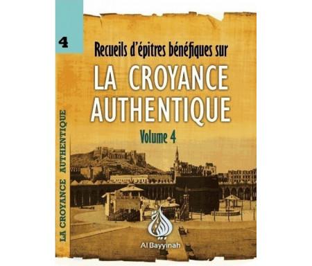 Recueil d'épitres bénéfiques sur la Croyance Authentique - Volume 4