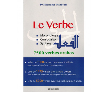 Le Verbe - Morphologie, Conjugaison & Syntaxe - 7500 verbes arabes