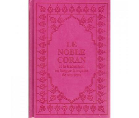 Le Noble Coran et la traduction en langue française de ses Sens (Arabe- Français) - Grand Format (Rose fuchsia)