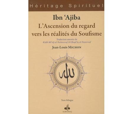 L'ascension du regard vers les réalités du Soufisme - Edition bilingue arabe-français