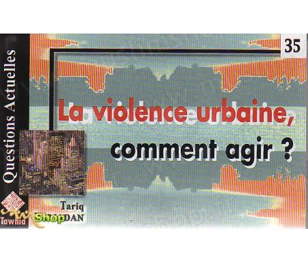 La Violence Urbaine, Comment agir ?