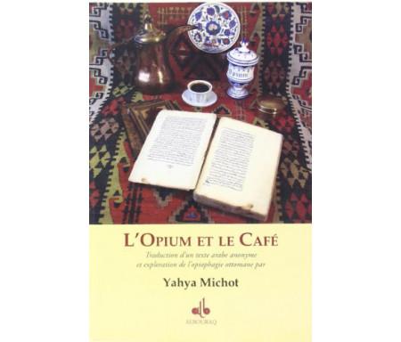 Opium et le Café (L')