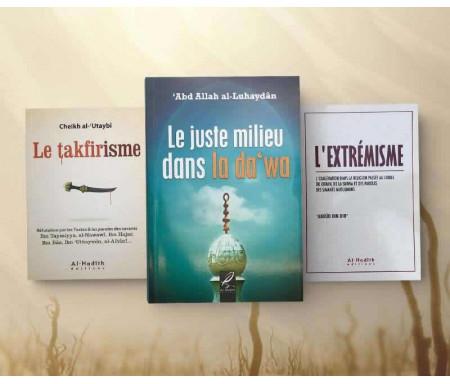 Pack 3 Livres Contre l'Extrémisme : L'Extrémisme / Le juste milieu dans la Da'wa / Le Takfirisme