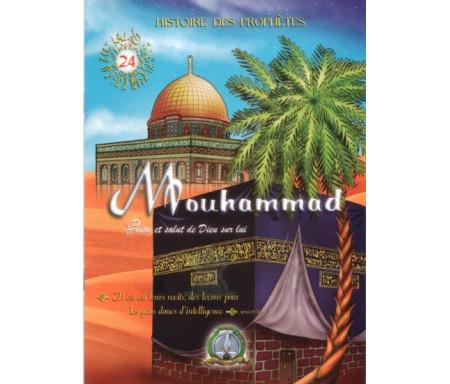 Histoires authentiques des prophètes N°24 : Mouhammad (Saw)