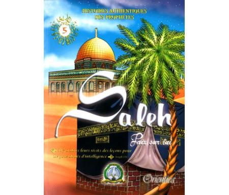 Histoires authentiques des prophètes N°05 : Saleh