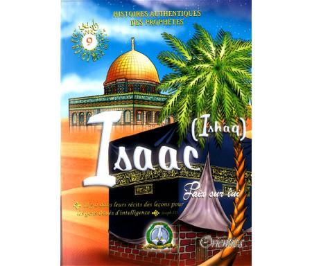 Histoires authentiques des prophètes N°09 : Isaac (Ishâq)