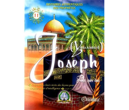 Histoires authentiques des prophètes N°11 : Joseph (Youssouf)