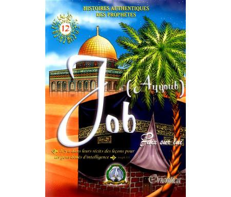 Histoires authentiques des prophètes N°12 : Job (Ayyoub)