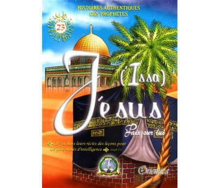 Histoires authentiques des prophètes N°23 : Jésus (Issa)