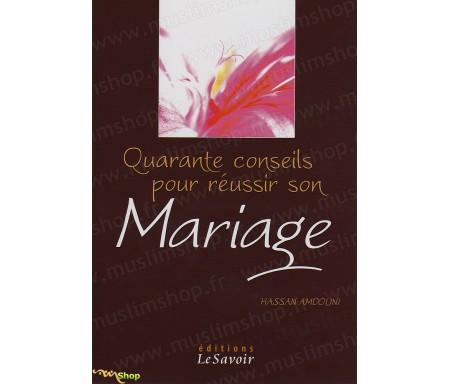 Quarante Conseils pour Réussir son Mariage