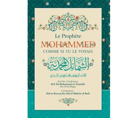 Le Prophète Mohammed comme si tu le voyais - الشمائل المحمدية