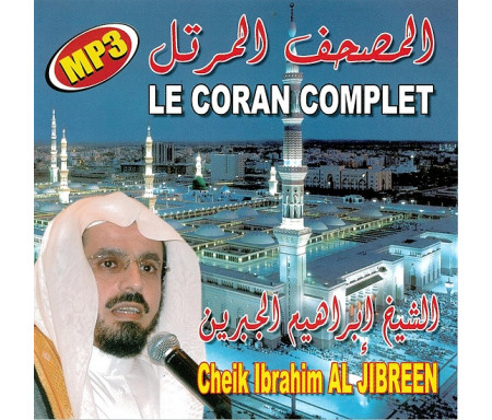 Le Saint Coran Complet par Cheikh Ibrahim Al-Jibreenالمصحف المرتل للشيخ إبراهيم الجبرين