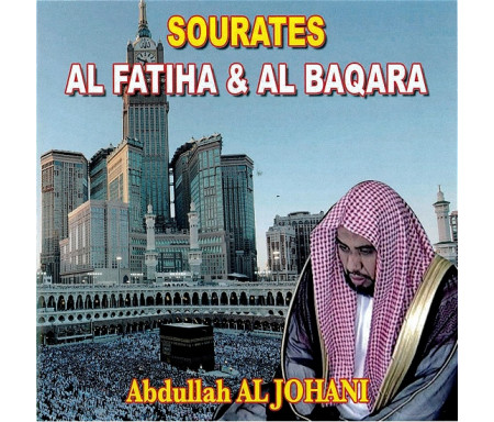 Sourates Al Fatiha et El Baqara (1 CD) - Cheikh Al-Johani - سورتي الفاتحة و البقرة