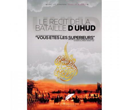 Le Récit de la Bataille d'Uhud - Vous êtes les supérieurs