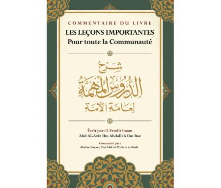 Les Leçons importantes avec Commentaire d'Abd Ar-Razzaq Al-Badr