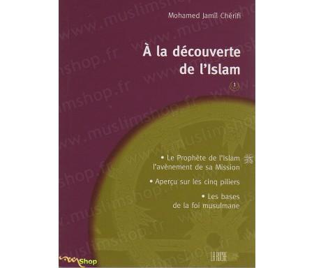 A la découverte de l'Islam - Volume 1