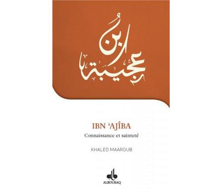Je veux connaître Ibn Ajîba