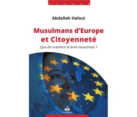 Musulmans d'Europe et Citoyenneté : Que dit vraiment le Droit musulman ?