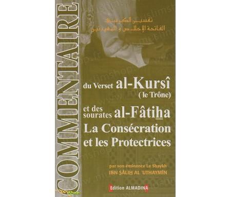 Commentaire du Verset Al-Kursî (Le Trône) et des sourates Al-Fâtiha, la Consécration et les Protectrices