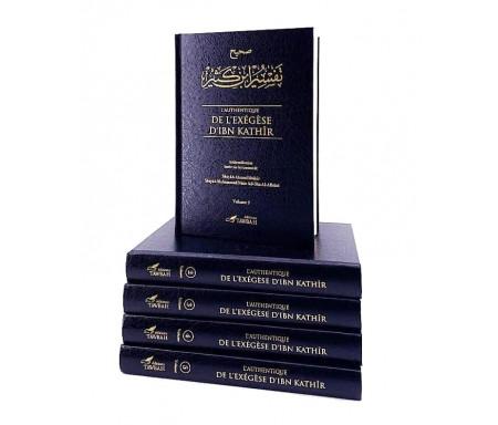 L'Authentique de l'Exégèse d'Ibn Kathîr (Sahîh Tafsîr Ibn Kathîr) en 5 volumes