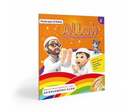 Allah est celui qui pardonne (Série Parle-moi d'Allah Tome 5)
