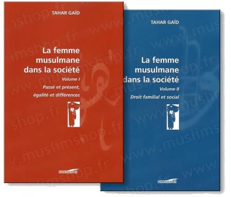 La femme Musulmane dans la Société - Tome 1 et 2
