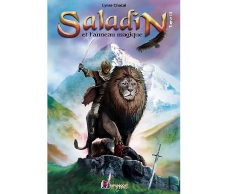 Saladin et l'anneau magique (Tome 3) : Remonter le Temps, Rencontrer l'Histoir