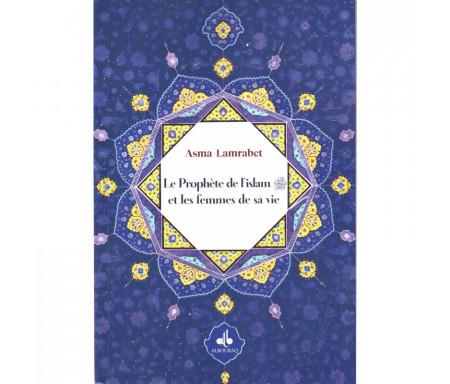 Le Prophète de l'Islam (saw) et les Femmes de sa vie