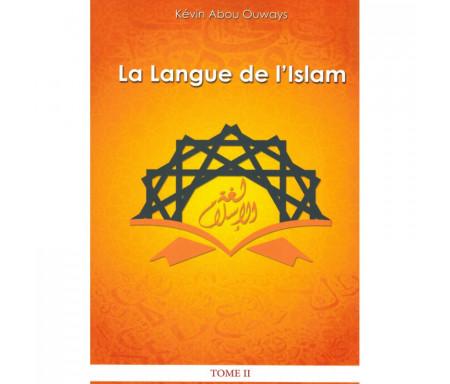 La langue de l'Islam (Tome 2 : Grammaire Arabe)