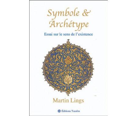 Symbole et Archétype, essai sur le Sens de l'existence