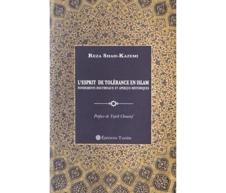 L'Esprit de tolérance en Islam : Fondements doctrinaux et aperçus historiques