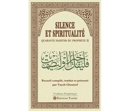 Silence et Spiritualité : Quarante Hadiths du Prophète - Bilingue Arabe-Français