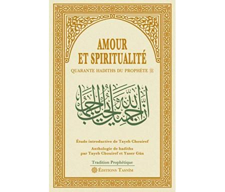 Amour et spiritualité : Quarante hadiths du Prophète - Bilingue Arabe-Français