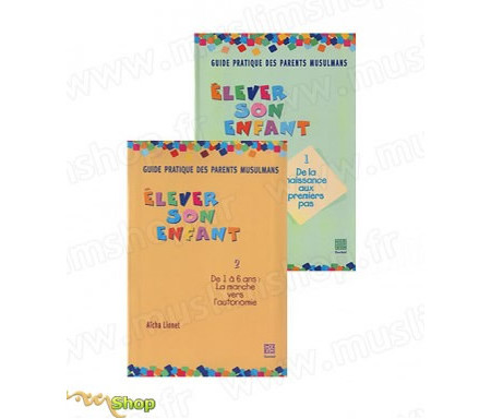 Guide pratique des Parents Musulmans - Collection Elever son Enfant